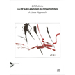 Jazz Arranging & Composing - A Linear Approach (AD11305)