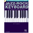 Jazz-Rock Keyboard - The Complete Guide with CD! (HL00290536)