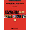Ballad for a Blue Horn Feature for Alto Sax or Trumpet (HL07010955)