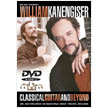 William Kanengiser - Classical Guitar & Beyond (MB21487DVD)