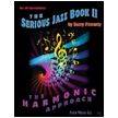 The Serious Jazz Book II : The Harmonic Approach (SH170)